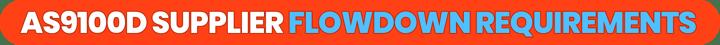 AS9100D Supplier Flowdown Requirements
